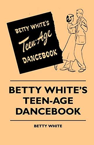 Betty White's Teen-Age Dancebook: Betty White