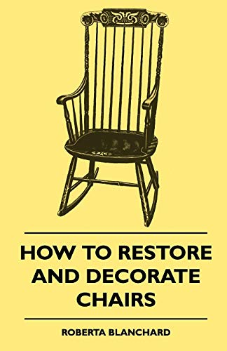 9781445510682: How To Restore And Decorate Chairs