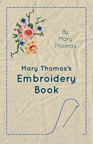 9781445510798: Mary Thomas's Embroidery Book