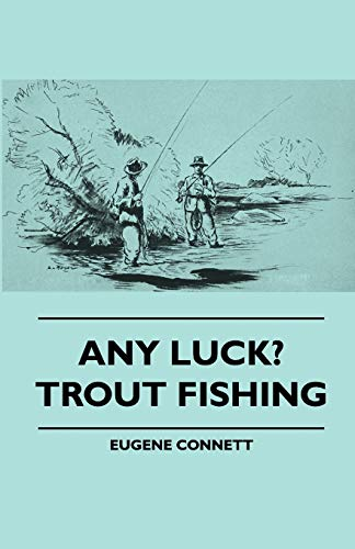 9781445511054: Any Luck? Trout Fishing