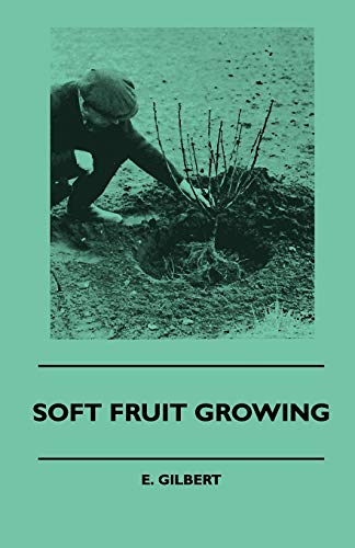 9781445512259: Soft Fruit Growing