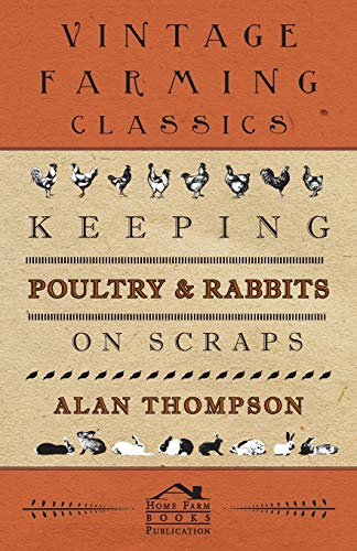 9781445512310: Keeping Poultry And Rabbits On Scraps