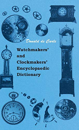9781445512938: Watchmakers' and Clockmakers' Encyclopaedic Dictionary
