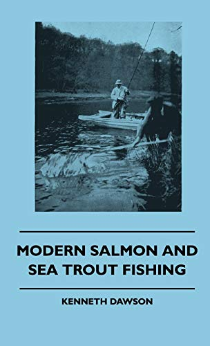 Modern Salmon and Sea Trout Fishing