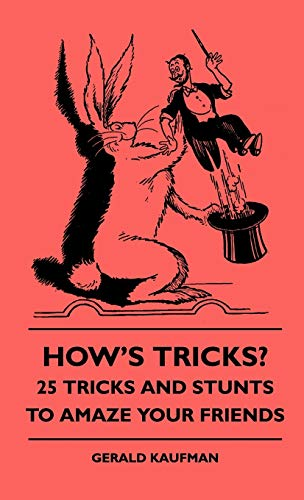 9781445512990: How's Tricks? - 125 Tricks And Stunts To Amaze Your Friends