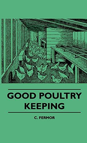 Good Poultry Keeping Good Poultry Keeping: C. Fermor