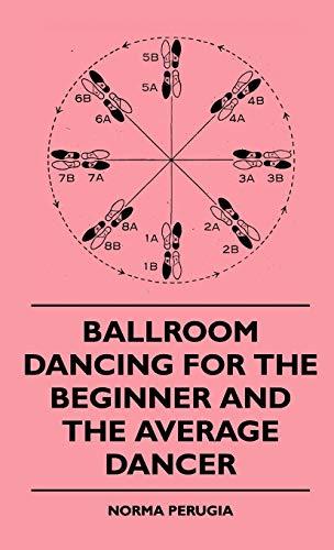 9781445514307: Ballroom Dancing For The Beginner And The Average Dancer