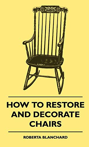 9781445514529: How To Restore And Decorate Chairs