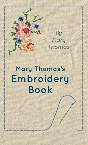 9781445514635: Mary Thomas's Embroidery Book