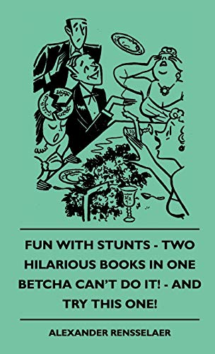 9781445514680: Fun with Stunts - Two Hilarious Books in One - Betcha Can't Fun with Stunts - Two Hilarious Books in One - Betcha Can't Do It! - And Try This One! Do