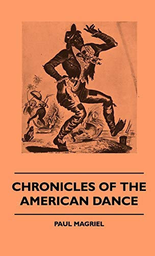 Chronicles of the American Dance Chronicles of the American Dance: Paul Magriel