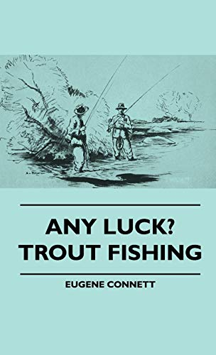 9781445514895: Any Luck? Trout Fishing
