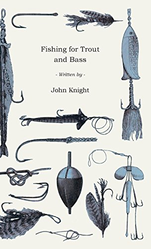 Fishing For Trout And Bass: John Knight