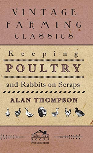 9781445516158: Keeping Poultry And Rabbits On Scraps