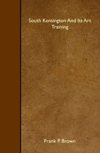 9781445518114: South Kensington And Its Art Training