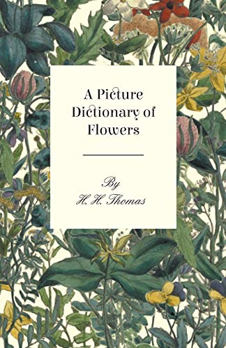 9781445518817: A Picture Dictionary of Flowers