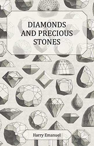 9781445518886: Diamonds and Precious Stones: Their History, Value and Distinguishing Characteristics, with Simple Tests for their Identification