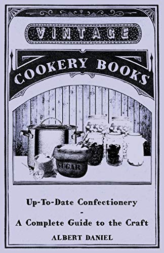 9781445519210: Up-To-Date Confectionery - A Complete Guide to the Craft