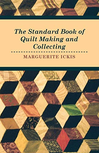 9781445519951: The Standard Book Of Quilt Making And Collecting