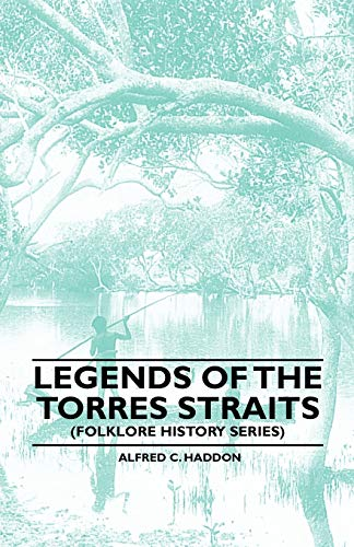 9781445520162: Legends of the Torres Straits (Folklore History Series)