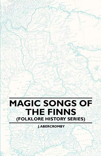 9781445520179: Magic Songs Of The Finns (Folklore History Series)