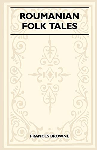 Roumanian Folk Tales: Frances Browne
