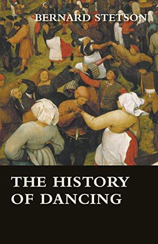 A Short History Of Dancing (Paperback): Bernard Stetson