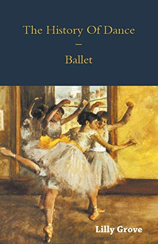 9781445523897: The History of Dance - Ballet