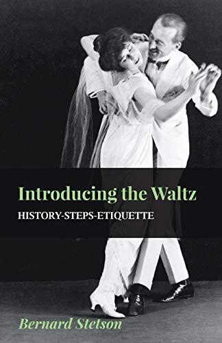 Introducing The Waltz - History-Steps-Etiquette (Paperback): Bernard Stetson