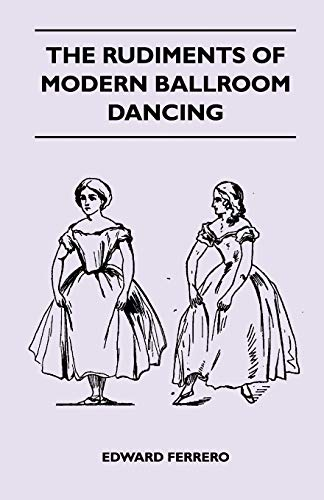 9781445523996: The Rudiments Of Modern Ballroom Dancing