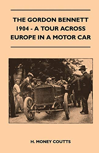 9781445524214: The Gordon Bennett, 1904 - A Tour Across Europe In A Motor Car