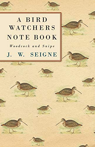 9781445524573: A Bird Watchers Note Book - Woodcock and Snipe