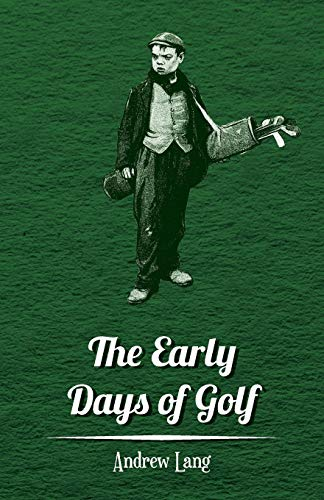 9781445524702: The Early Days of Golf - A Short History