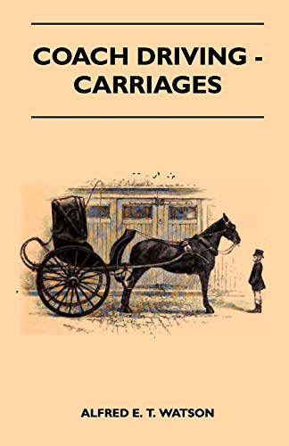 Coach Driving - Carriages (Paperback): Alfred E. T.
