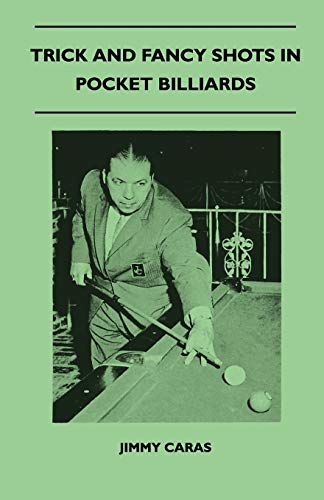 Trick And Fancy Shots In Pocket Billiards: Jimmy Caras