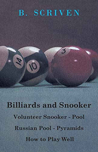 9781445525464: Billiards and Snooker - Volunteer Snooker - Pool - Russian Pool - Pyramids - How to Play Well