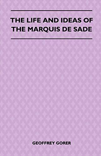 9781445525631: The Life and Ideas of the Marquis de Sade