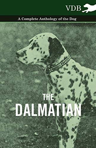 9781445525914: The Dalmatian - A Complete Anthology of the Dog -