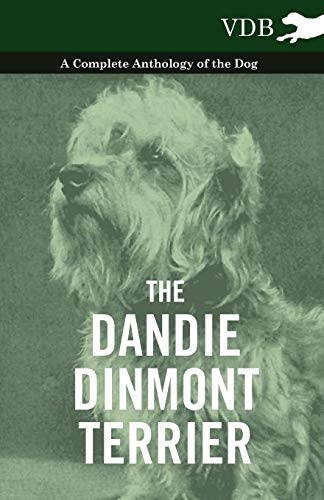 9781445525921: The Dandie Dinmont Terrier - A Complete Anthology of the Dog -
