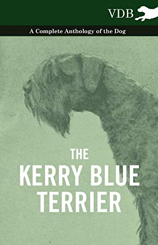 9781445526270: The Kerry Blue Terrier - A Complete Anthology of the Dog