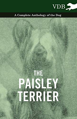 9781445526379: The Paisley Terrier - A Complete Anthology of the Dog