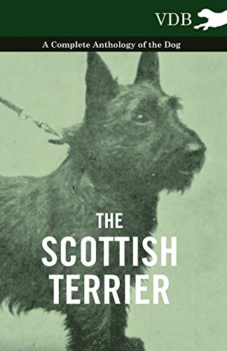 The Scottish Terrier - A Complete Anthology of the Dog: Various