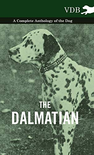9781445527116: The Dalmatian - A Complete Anthology of the Dog -