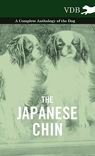 9781445527468: The Japanese Chin - A Complete Anthology of the Dog