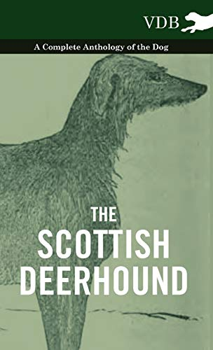 The Scottish Deerhound - A Complete Anthology of the Dog: Various