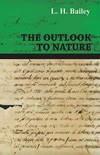 The Outlook to Nature: L. H. Bailey