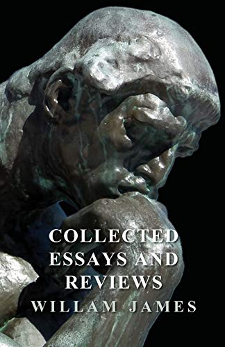 Collected Essays and Reviews: William James