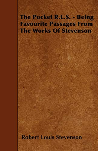 9781445530536: The Pocket R.L.S. - Being Favourite Passages From The Works Of Stevenson