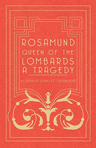 9781445532141: Rosamund, Queen of the Lombards - A Tragedy