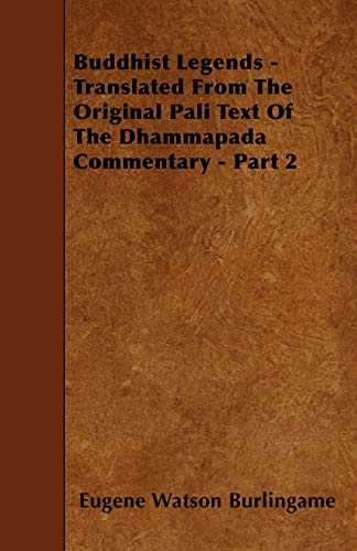 9781445532806: Buddhist Legends - Translated From The Original Pali Text Of The Dhammapada Commentary - Part 2